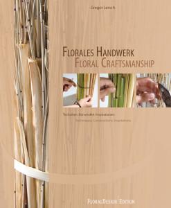 Floral Handwerk - Floral Craftmanship - Gregor Lersch